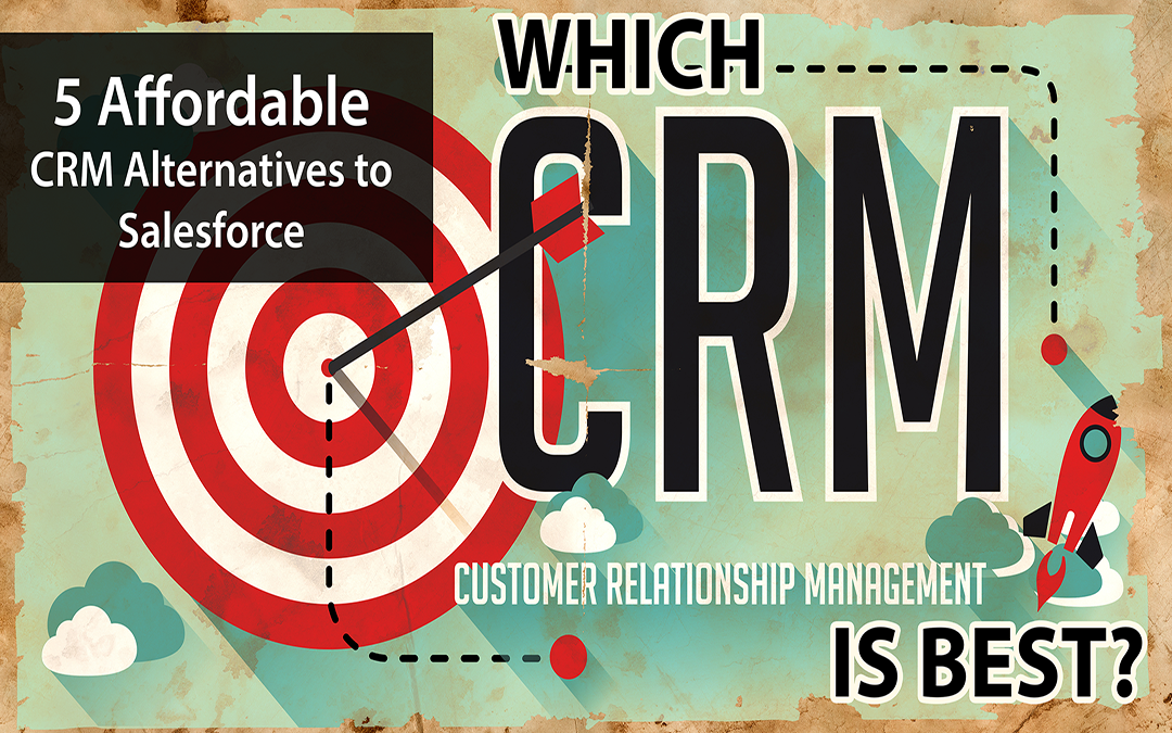 5 Affordable CRM Alternatives to Salesforce