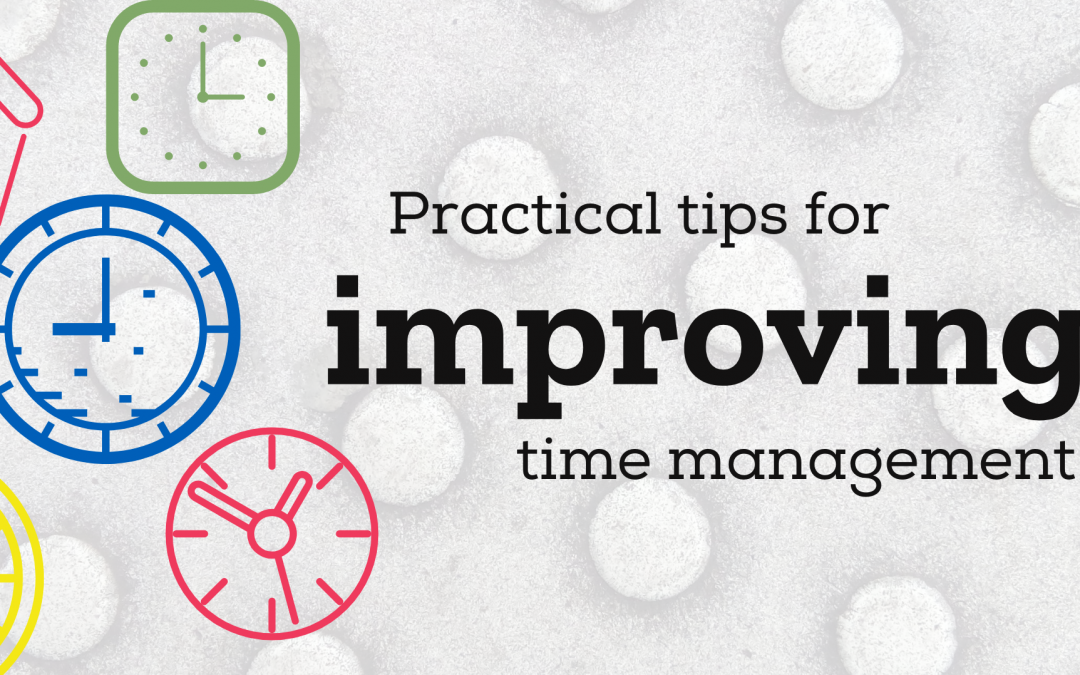 Practical tips for improving time management