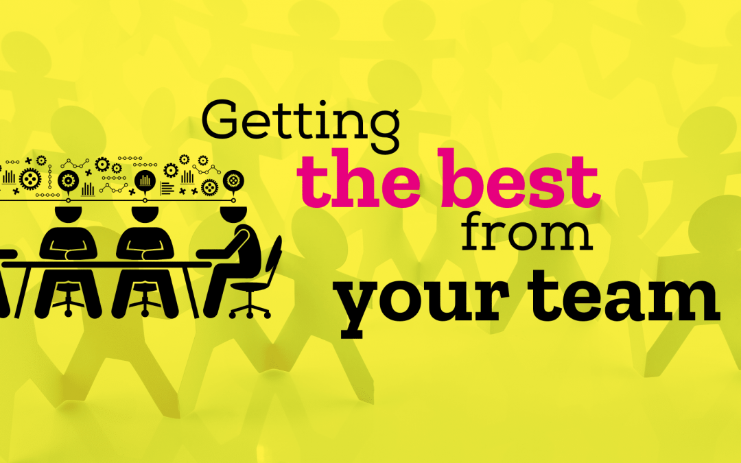 Getting the best from your team